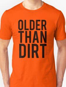 Older Than Dirt Birthday Gag T-Shirt