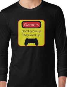 Gamers don't grow up Long Sleeve T-Shirt