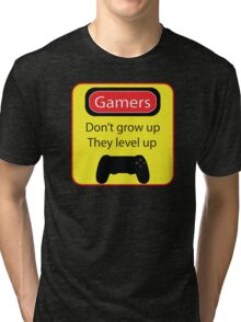 Gamers don't grow up Tri-blend T-Shirt