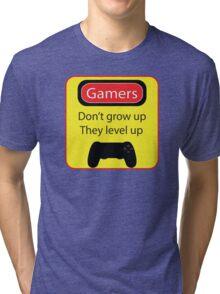 Gamers don't grow up Tri-blend T-Shirt