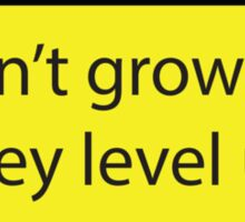 Gamers don't grow up Sticker