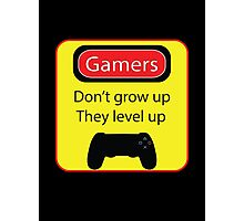 Gamers don't grow up Photographic Print