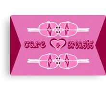 Care 4 Breasts Canvas Print