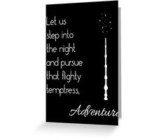 That flighty temptress, adventure (white) Greeting Card
