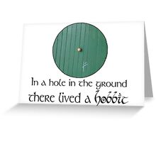 In a Hole in the Ground... Greeting Card