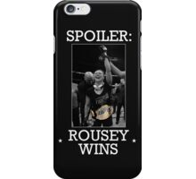 Spoiler Rousey Wins Version 2 iPhone Case/Skin