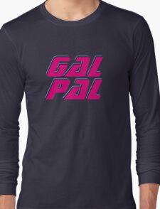 Gal Pal Long Sleeve T-Shirt