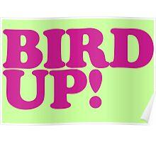 BIRD UP! Poster