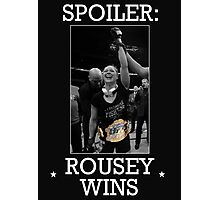 Spoiler Rousey Wins Version 2 Photographic Print