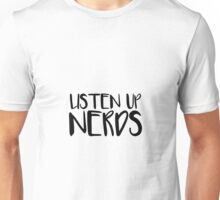 Listen Up Nerds Unisex T-Shirt