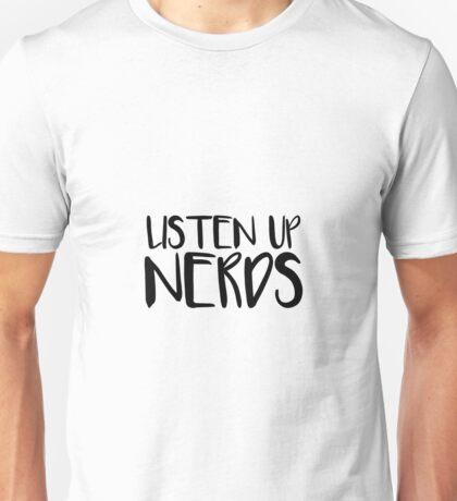 Listen Up Nerds Unisex T-Shirt