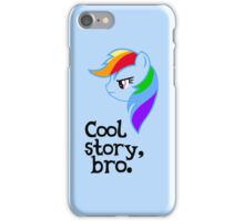 Cool Story, Bro. iPhone Case/Skin