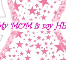 My Mom Is My Hero - Breast Cancer Awareness Sticker
