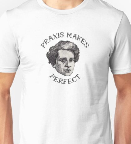 Praxis Makes Perfect Unisex T-Shirt