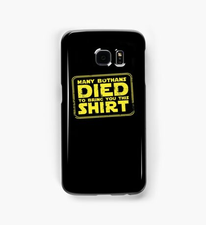 Many Bothans died bring you this shirt Samsung Galaxy Case/Skin