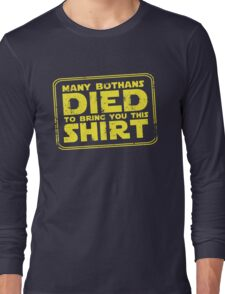 Many Bothans died bring you this shirt Long Sleeve T-Shirt