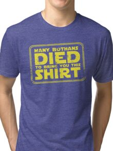 Many Bothans died bring you this shirt Tri-blend T-Shirt