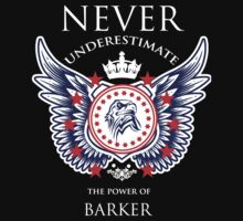 Never Underestimate The Power Of Barker - Tshirts & Accessories by custom222