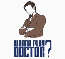 Wanna play Doctor? Kids Tee