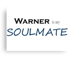 Warner is my Soulmate Canvas Print