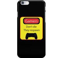Gamers don't die iPhone Case/Skin