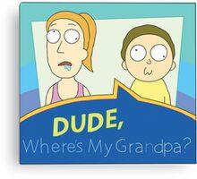 Rick and Morty: Dude, Where's My Grandpa? Canvas Print
