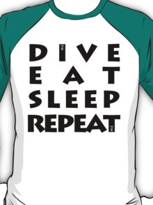 DIVE EAT SLEEP REPEAT T-Shirt