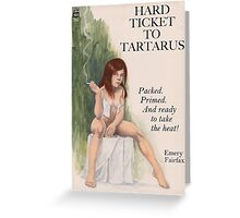 Hard Ticket to Tartarus Greeting Card