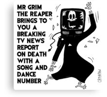 Mr Grim the Reaper ... Breaking TV News Canvas Print