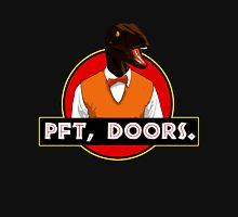 Pft, doors. Unisex T-Shirt
