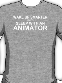 Wake Up Smarter Sleep With An Animator - Tshirts T-Shirt