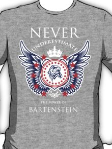 Never Underestimate The Power Of Bartenstein - Tshirts & Accessories T-Shirt
