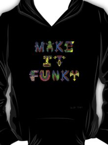 Make it Funky T-Shirt