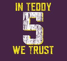 In Teddy We Trust Unisex T-Shirt