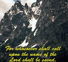 Grand Teton - Romans 10:13 by hexhead