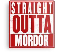 STRAIGHT OUTTA MORDOR Metal Print