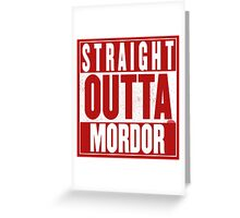 STRAIGHT OUTTA MORDOR Greeting Card