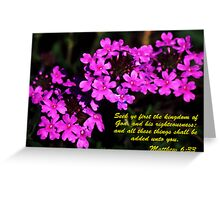 Flowers - Matthew 6:33 Greeting Card