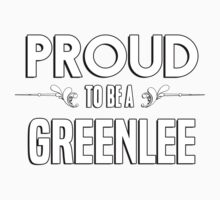 Proud to be a Greenlee. Show your pride if your last name or surname is Greenlee Kids Clothes