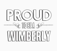 Proud to be a Wimberly. Show your pride if your last name or surname is Wimberly Kids Clothes