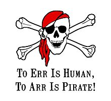 To Arr Is Pirate Skull Photographic Print