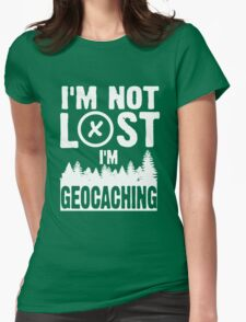 I'm not lost, I'm geocaching Womens Fitted T-Shirt