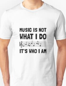 Music Who I Am T-Shirt