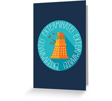 Doctor Who Dalek Exterminate! Greeting Card