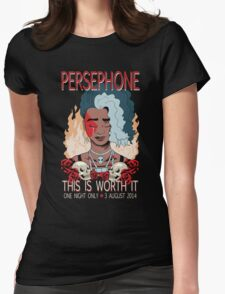 Persephone - This Is Worth It Womens Fitted T-Shirt