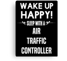 Wake up happy! Sleep with a Air Traffic Controller. Canvas Print