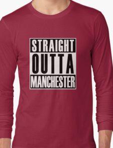 Straight Outta Manchester Long Sleeve T-Shirt