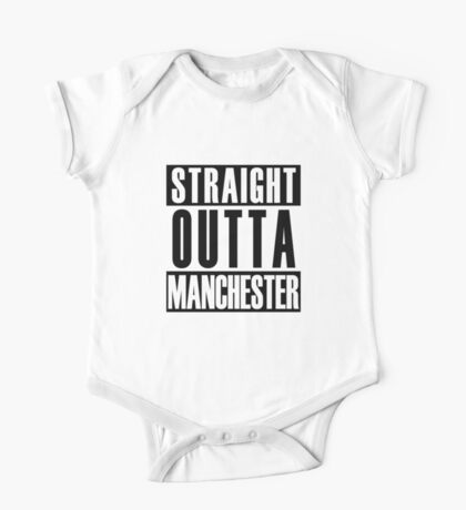 Straight Outta Manchester One Piece - Short Sleeve