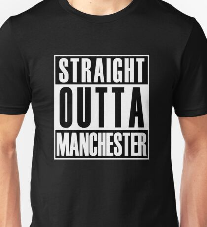 Straight Outta Manchester Unisex T-Shirt