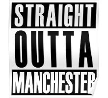 Straight Outta Manchester Poster